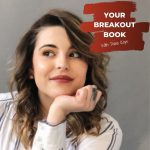 Your Breakout Book Podcast with Dana Kaye featuring author Hailey Dezort