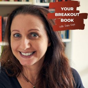 Your Breakout Book Podcast with Dana Kaye featuring author Joanna Penn