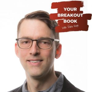 Your Breakout Book Podcast with Dana Kaye featuring author Keir Graff