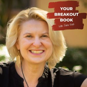 Your Breakout Book Podcast with Dana Kaye featuring author Lainey Cameron