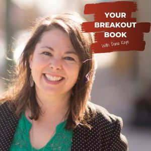 Your Breakout Book Podcast with Dana Kaye featuring author Angie Trueblood